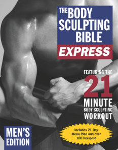 The Body Sculpting Bible Express for Men (Bonus Feature: 75 Quick & Healthy Recipes)