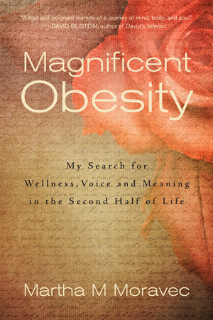 Magnificent Obesity by Martha Moravec