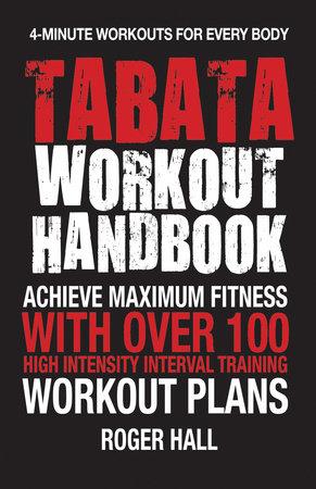 Tabata Workout Handbook by Roger Hall