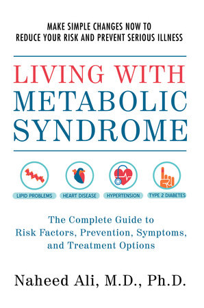 Living with Metabolic Syndrome by Naheed Ali, M.D., Ph.D.