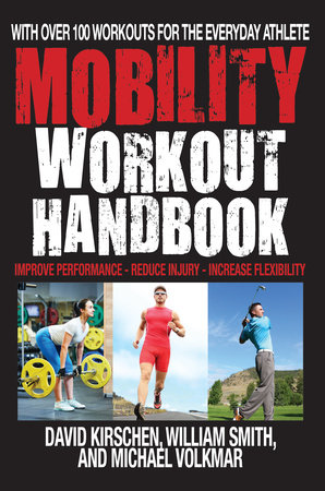 The Mobility Workout Handbook by William Smith, David Kirschen and Michael Volkmar