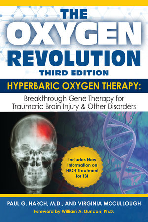 The Oxygen Revolution, Third Edition by Paul G. Harch, M.D. and Virginia McCullough