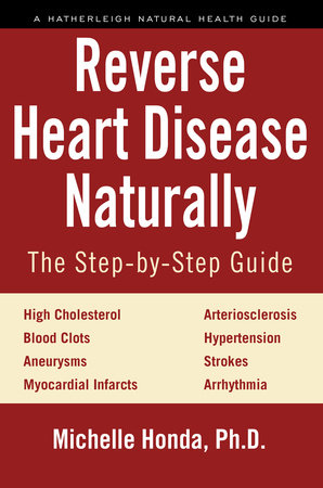 Reverse Heart Disease Naturally by Michelle Honda