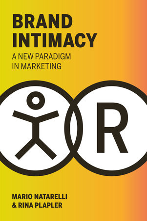 Brand Intimacy by Mario Natarelli and Rina Plapler
