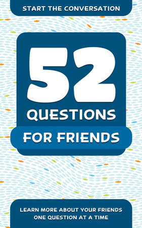 52 Questions for Friends by Travis Hellstrom