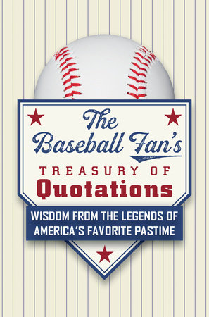 The Baseball Fan's Treasury of Quotations by Hatherleigh