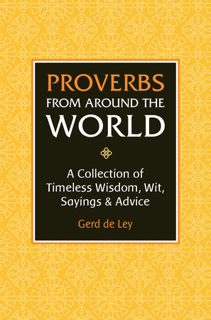 Proverbs from Around the World by Gerd De Ley