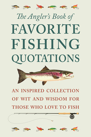 The Angler's Book of Favorite Fishing Quotations by Jackie Corley