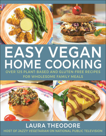 Easy Vegan Home Cooking by Laura Theodore