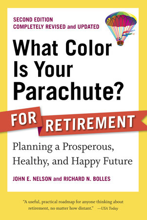 What Color Is Your Parachute? for Retirement, Second Edition by John E. Nelson and Richard N. Bolles