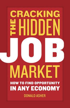 Cracking The Hidden Job Market by Donald Asher
