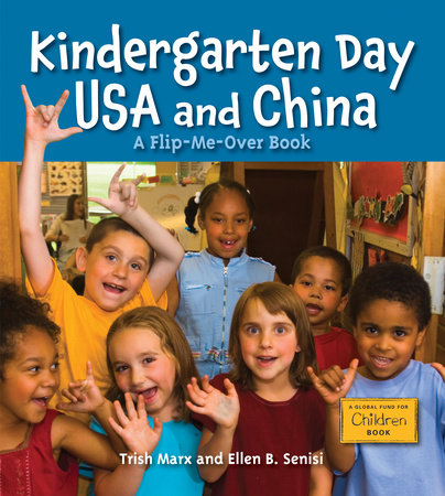 Kindergarten Day USA and China by Trish Marx and Ellen B. Senisi