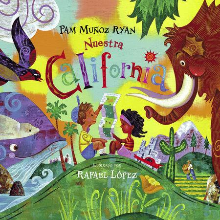 Nuestra California / Our California by Pam Muñoz Ryan