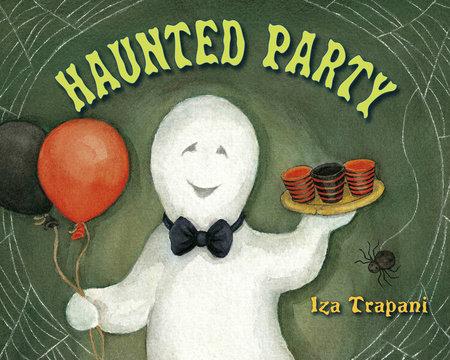 Haunted Party by Iza Trapani
