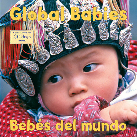 Global Babies/Bebes del mundo by The Global Fund for Children