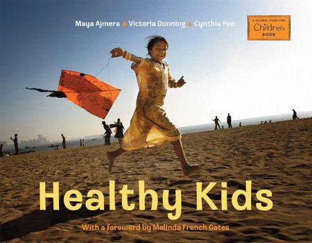 Healthy Kids by Maya Ajmera, Victoria Dunning and Cynthia Pon