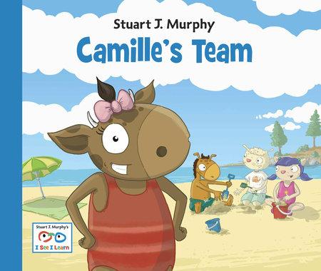 Camille's Team by Stuart J. Murphy