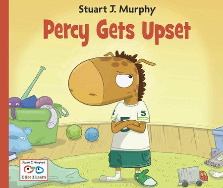 Percy Gets Upset by Stuart J. Murphy