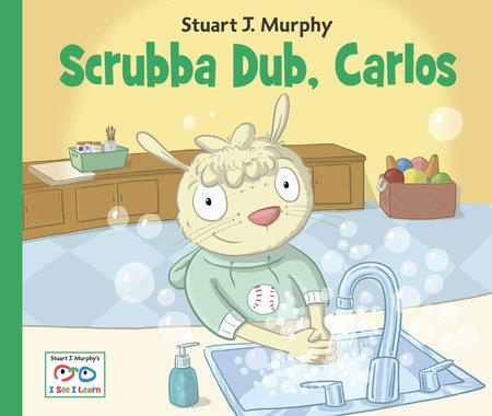 Scrubba Dub, Carlos by Stuart J. Murphy