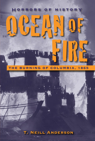 Horrors of History: Ocean of Fire by T. Neill Anderson