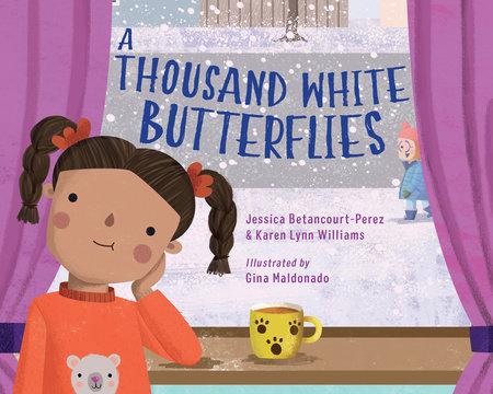 A Thousand White Butterflies by Jessica Betancourt-Perez and Karen Lynn Williams