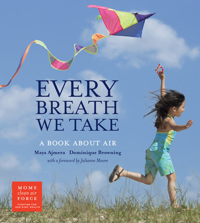 Every Breath We Take by Maya Ajmera and Dominique Browning