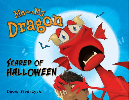 Me and My Dragon: Scared of Halloween by David Biedrzycki (Author/Illustrator)