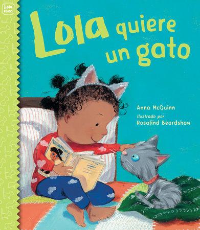 Lola quiere un gato by Anna McQuinn (Author); Rosalind Beardshaw (Illustrator)