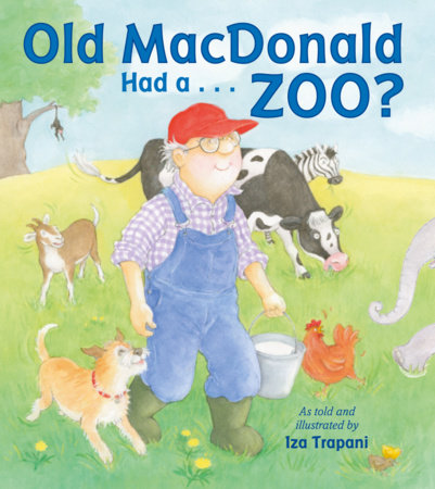 Old MacDonald Had a . . . Zoo? by Iza Trapani