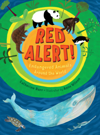 Red Alert! Endangered Animals Around the World by Catherine Barr