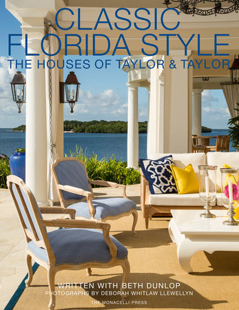 Classic Florida Style by William Taylor, Phyllis Taylor and Beth Dunlop