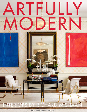 Artfully Modern by Richard Mishaan and Judith Nasatir