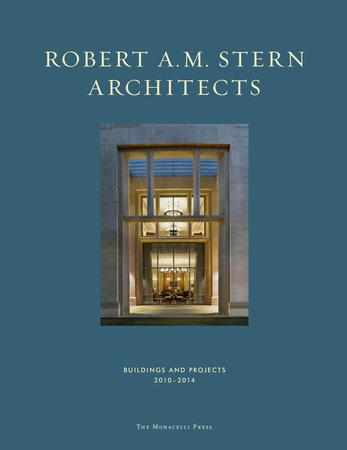 Robert A. M. Stern Architects by Robert A. M. Stern