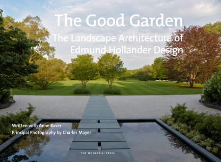 The Good Garden by Edmund Hollander and Anne Raver