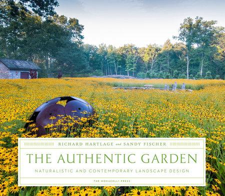 The Authentic Garden by Richard Hartlage and Sandy Fischer