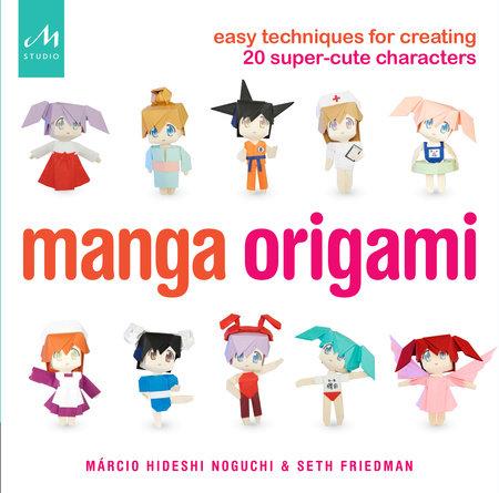 Manga Origami by Márcio Hideshi Noguchi and Seth Friedman