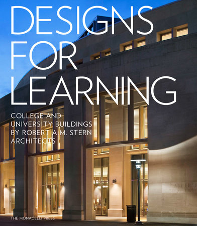 Designs for Learning by Robert A.M. Stern, Graham S. Wyatt, Melissa DelVecchio, Preston J. Gumberich and Alexander P. Lamis