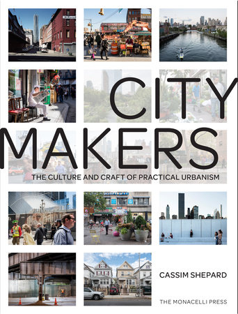 Citymakers by Cassim Shepard
