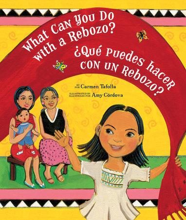 What Can You Do with a Rebozo? / ¿Qué puedes hacer con un rebozo? by Carmen Tafolla