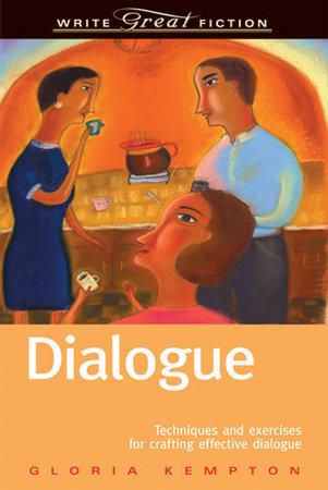 Write Great Fiction - Dialogue by Gloria Kempton