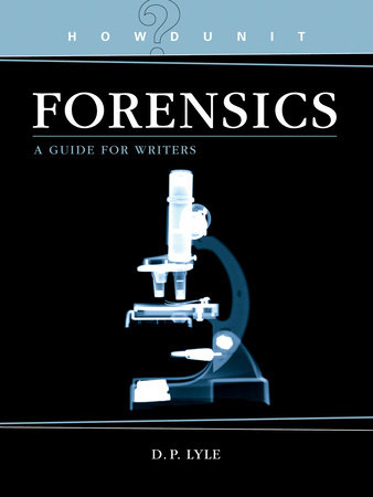 Howdunit Forensics by D P Lyle