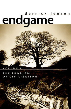 Endgame, Volume 1 by Derrick Jensen