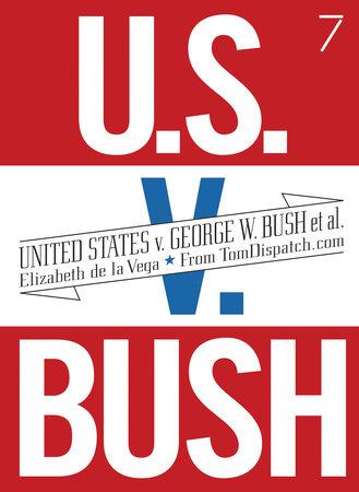 United States v. George W. Bush et al. by Elizabeth De La Vega