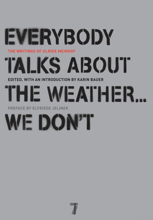 Everybody Talks About the Weather . . . We Don't by Ulrike Meinhof