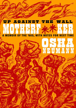 Up Against the Wall Motherf**er by Osha Neumann