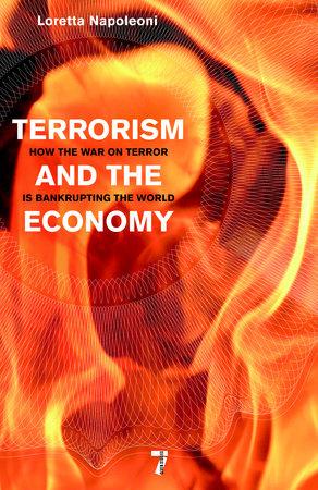 Terrorism and the Economy by Loretta Napoleoni