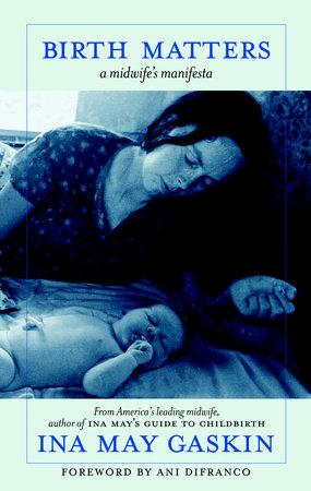 Birth Matters by Ina May Gaskin