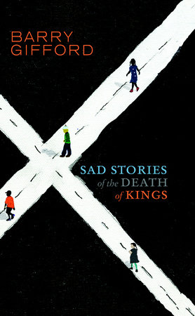 Sad Stories of the Death of Kings by Barry Gifford