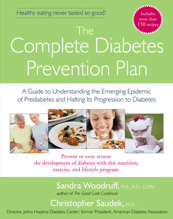 The Complete Diabetes Prevention Plan by Sandra Woodruff and Christopher Saudek