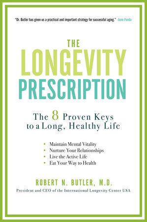 The Longevity Prescription by Robert N. Butler